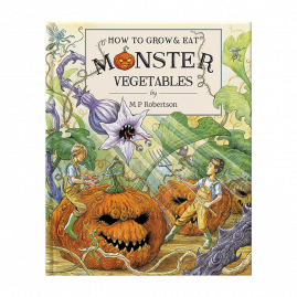 How To Grow And Eat Monster Vegetables by M.P. Robertson by from you to me