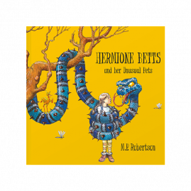 Hermione Betts and Her Unusual Pets by M P Robertson by from you to me