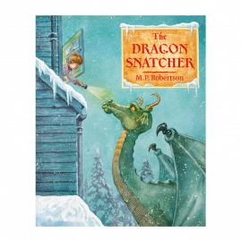 The Dragon Snatcher by M P Robertson by from you to me