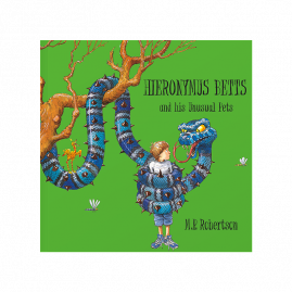 Hieronymus Betts and His Unusual Pets by M.P.Robertson by from you to me
